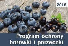 Program ochrony borówki i porzeczki oraz truskawki i maliny na rok 2018